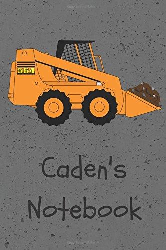 Caden's Notebook: Construction Equipment Skid Steer Cover 6x9
