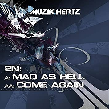 Mad As Hell / Come Again