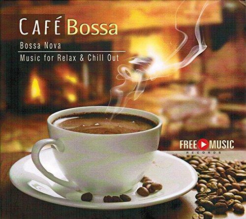 Café Bossa - Bossa Nova – Music for Relax & Chill Out (GEMAfreie Musik)