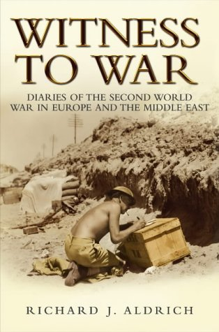 Download Witness to War: Diaries of The Second World War Everyday Accounts by the Men, Women and Children From Both Sides 0385606788
