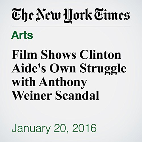 Film Shows Clinton Aide's Own Struggle with Anthony Weiner Scandal audiobook cover art