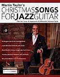 Martin Taylor's Christmas Songs For Jazz Guitar: Solo Jazz Guitar Arrangements of 10 Beautiful Christmas Carols