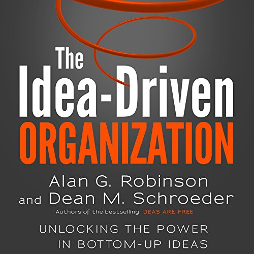 The Idea-Driven Organization     Unlocking the Power in Bottom-Up Ideas              By:                                                                                                                                 Alan G. Robinson,                                                                                        Dean M. Schroeder                               Narrated by:                                                                                                                                 Walter Dixon                      Length: 5 hrs and 29 mins     31 ratings     Overall 4.5