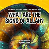 What Are The Signs Of Allah? (Children's First Questions Book 4)