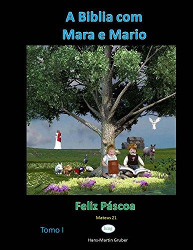 A Biblia com Mara e Mario: Feliz Pascoa: Volume 1