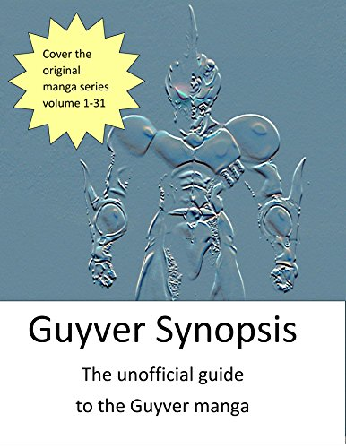 Guyver Synposis - the unoffical guide to the Guyver manga (English Edition)
