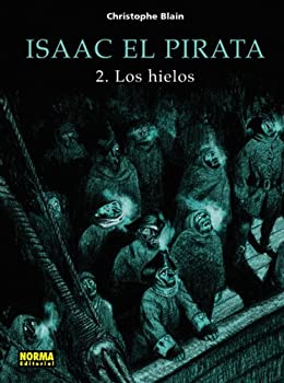 Hardcover Isaac El Pirata 2 / Isaac The Pirate 2: Los Hielos / The Ice (Spanish Edition) [Spanish] Book