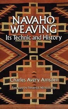 Navaho Weaving  Its Technic and History  Native American