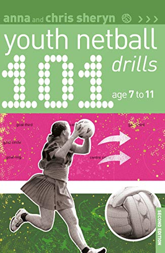 101 Youth Netball Drills Age 7-11 (101 Drills)