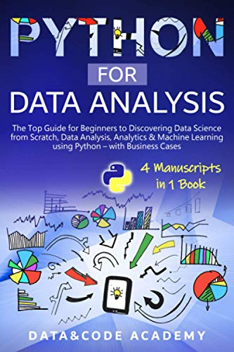 Compare Textbook Prices for Python for Data Analysis: The Top Guide for Beginners to Discovering Data Science from Scratch, Data Analysis, Analytics & Machine Learning using Python with Business Cases - 4 Manuscripts in 1 Book  ISBN 9798713840624 by Academy, DataAndCode