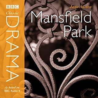 Classic Drama     Mansfield Park (Dramatised)              By:                                                                                                                                 Jane Austen                               Narrated by:                                                                                                                                 Hannah Gordon,                                                                                        Amanda Root,                                                                                        Michael Williams                      Length: 2 hrs and 47 mins     18 ratings     Overall 4.3