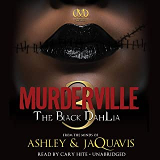 Murderville 3     The Black Dahlia              By:                                                                                                                                 Ashley & JaQuavis                               Narrated by:                                                                                                                                 Cary Hite                      Length: 6 hrs and 25 mins     565 ratings     Overall 4.7