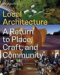 Local Architecture: Building Place, Craft, and Community