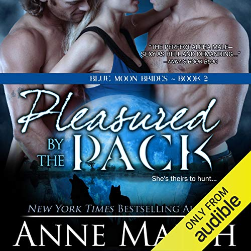 Pleasured by the Pack Audiobook By Anne Marsh cover art