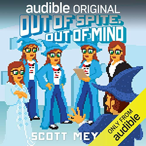Out of Spite, Out of Mind     Magic 2.0, Book 5              Written by:                                                                                                                                 Scott Meyer                               Narrated by:                                                                                                                                 Luke Daniels                      Length: 7 hrs and 34 mins     146 ratings     Overall 4.3