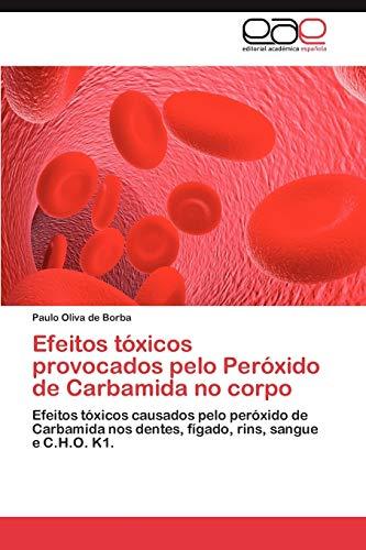 Efeitos Toxicos Provocados Pelo Peroxido de Carbamida No Corpo: Efeitos tóxicos causados pelo peróxido de Carbamida nos dentes, fígado, rins, sangue e C.H.O. K1.