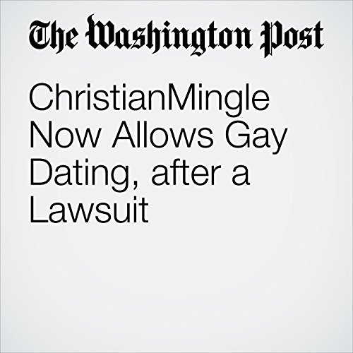 ChristianMingle Now Allows Gay Dating, after a Lawsuit cover art