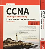 CCNA Routing and Switching Complete Certification Kit: Exams 100 - 105, 200 - 105, 200 - 125