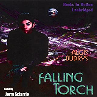 Falling Torch                   By:                                                                                                                                 Algis Budrys                               Narrated by:                                                                                                                                 Jerry Sciarrio                      Length: 6 hrs and 8 mins     10 ratings     Overall 3.1