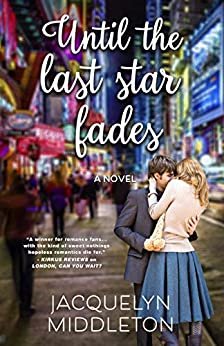 Until The Last Star Fades by [Jacquelyn Middleton]