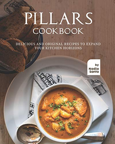 Pillars Cookbook: Delicious and Original Recipes to Expand your Kitchen Horizons