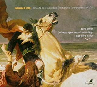 Edouard Lalo: Cello concerto / Symphony / Le Roi d'Ys overture