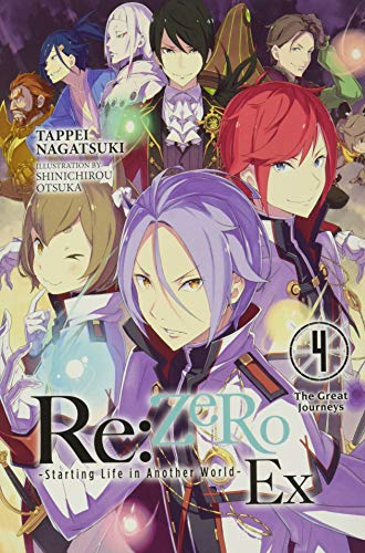 Re:ZERO -Starting Life in Another World- Ex, Vol. 4 (light novel): The Great Journeys