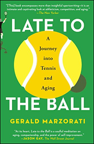 Price comparison product image Late to the Ball: A Journey into Tennis and Aging