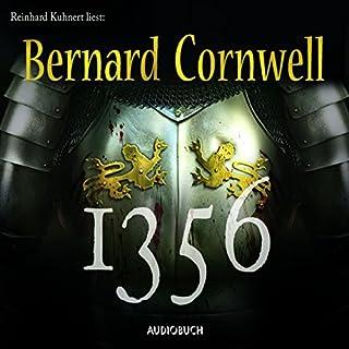 1356                   Autor:                                                                                                                                 Bernard Cornwell                               Sprecher:                                                                                                                                 Reinhard Kuhnert                      Spieldauer: 15 Std. und 25 Min.     276 Bewertungen     Gesamt 4,2