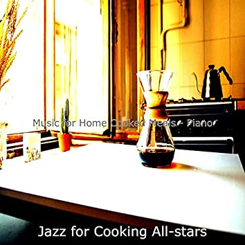 Music for Home Cooked Meals - Piano