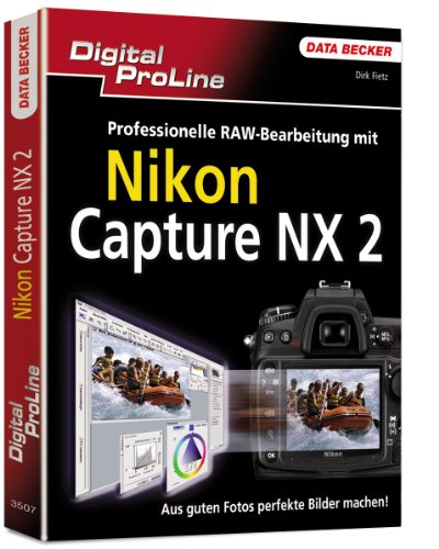 Digital ProLine Nikon Capture NX2: Professionelle RAW-Bearbeitung