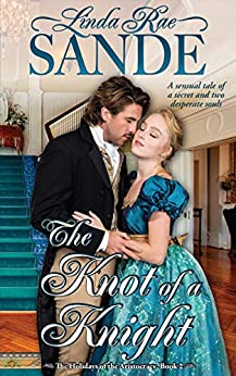 The Knot of a Knight (The Holidays of the Aristocracy Book 2) by [Linda Rae Sande]