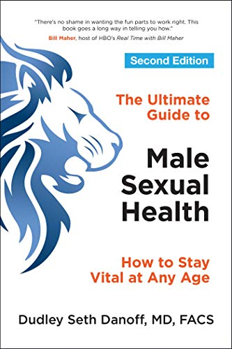 Compare Textbook Prices for The Ultimate Guide to Male Sexual Health: How to Stay Vital at Any Age Second Edition Edition ISBN 9781582706597 by Danoff, Dr. Dudley Seth