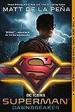 Superman: Dawnbreaker (DC Icons Series)