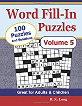 Word Fill-In Puzzles, Volume 5: 100 Full-Page Word Fill-In Puzzles, Great for Adults & Children
