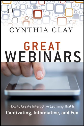 Great Webinars: How to Create Interactice Learning That Is Captivating, Informative and Fun: Create Interactive Learning That Is Captivating, Informative, and Fun (Copertina flessibile)