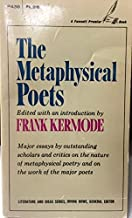 The Metaphysical Poets; Key Essays on Metaphysical Poetry and the Major Metaphysical Poets