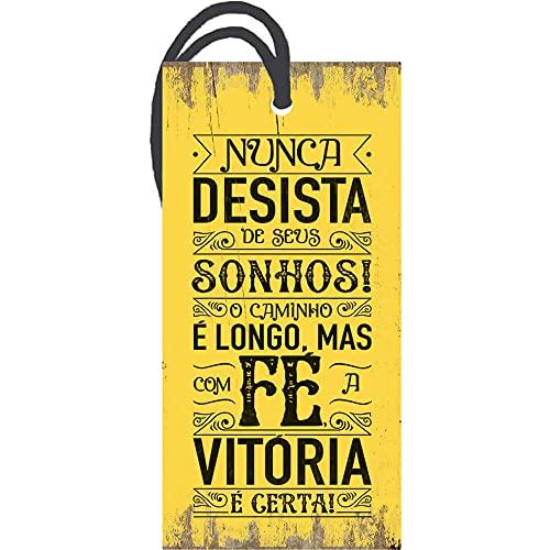 Placa TAG em MDF Nunca Desista de Seus Sonhos (7x14cm)
