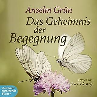 Das Geheimnis der Begegnung                   Autor:                                                                                                                                 Anselm Grün                               Sprecher:                                                                                                                                 Axel Wostry                      Spieldauer: 1 Std. und 25 Min.     20 Bewertungen     Gesamt 4,8