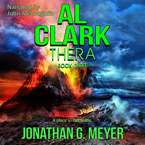 Al Clark: Thera     Al Clark Series, Book 3              By:                                                                                                                                 Jonathan G. Meyer                               Narrated by:                                                                                                                                 John McLoughlin                      Length: 6 hrs and 2 mins     8 ratings     Overall 4.6