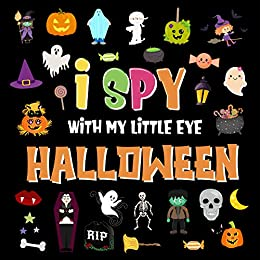 I Spy With My Little Eye - Halloween: A Fun Search and Find Game for Kids 2-4! | Colorful Alphabet A-Z Halloween Guessing Game for Little Children (I Spy Books for Kids 2-4 Book 4) by [Pamparam Kids Books]