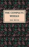 Jane Austen: The Complete Works (English Edition)