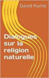 Dialogues sur la religion naturelle - Format Kindle - 1,94 €