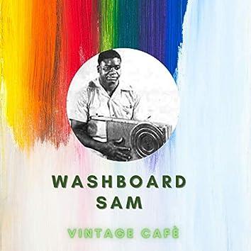 Washboard Sam - Vintage Cafè
