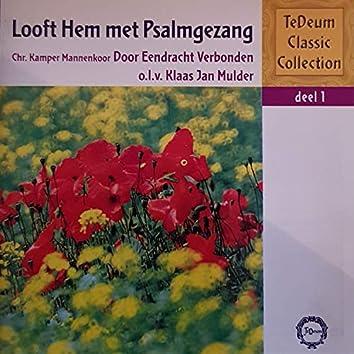 Te Deum Classic Collection, Deel 1: Looft Hem Met Psalmgezang