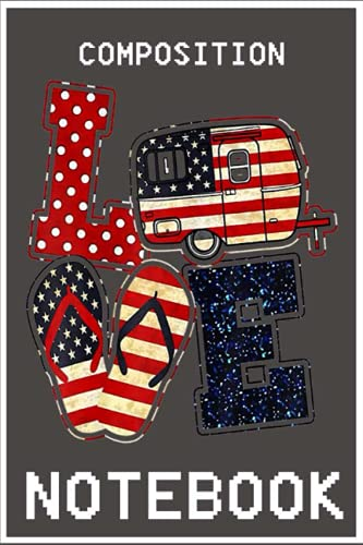 Notebook: Love camping USA flag 4th of Julyy flipp flop 100 page 6x9 inch