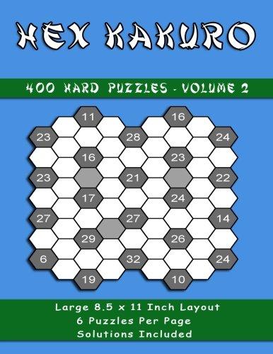 400 Hard Hex kakuro Puzzles: 400 Hard Hex Kakuro Puzzles Volume 2