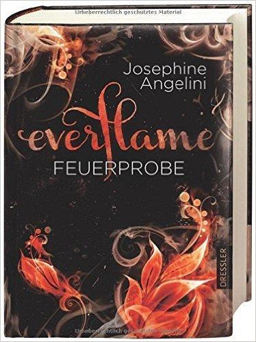 Everflame - Feuerprobe: Band 1 von Josephine Angelini ( 19. September 2014 )