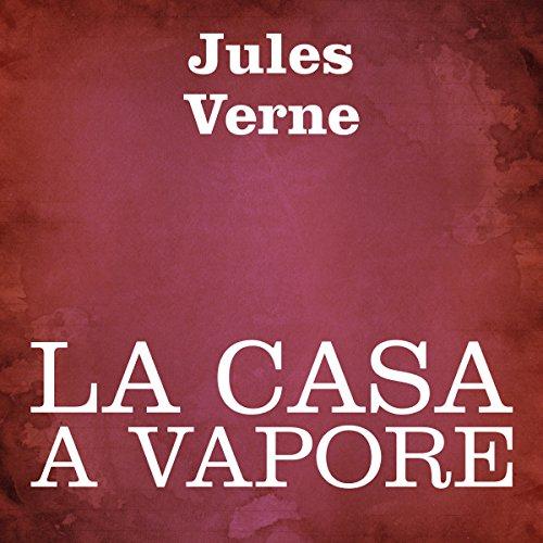 La casa a vapore [The Steam House] audiobook cover art