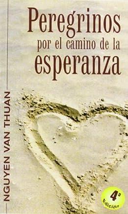 Peregrinos Por El Camino de La Esperanza (Spanish Edition) by Francisco Javier Nguyen Van Thuan (2006-01-02)
